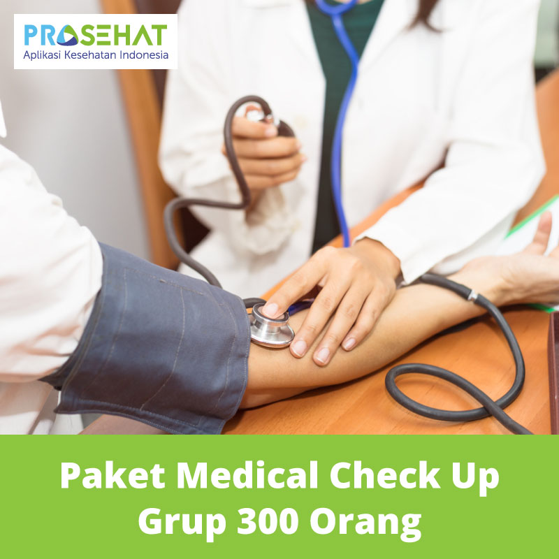 PROSEHAT Paket Medical Check Up 300 Orang